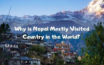 Why is Nepal Mostly Visited Country in the World?